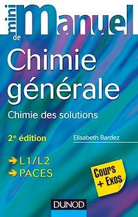 Mini Manuel de Chimie générale - 2e éd.