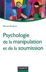 Télécharger le livre :  Psychologie de la manipulation et de la soumission