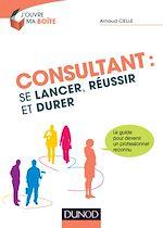 Télécharger cet ebook : Consultant : se lancer, réussir et durer
