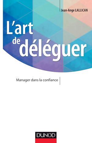 Téléchargez le livre :  L'art de déléguer