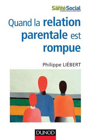 Téléchargez le livre :  Quand la relation parentale est rompue
