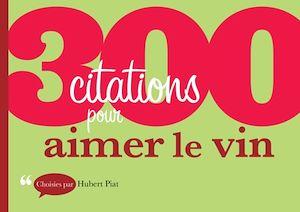 Téléchargez le livre :  300 citations pour aimer le vin