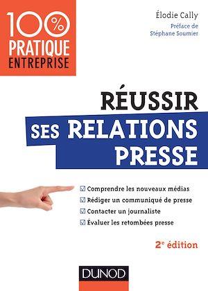 Téléchargez le livre :  Réussir ses relations presse - 2e éd.