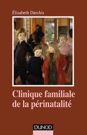 Téléchargez le livre :  Clinique familiale de la périnatalité