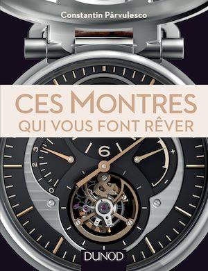 Téléchargez le livre :  Ces montres qui vous font rêver