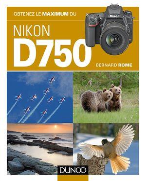 Téléchargez le livre :  Obtenez le maximum du Nikon D750