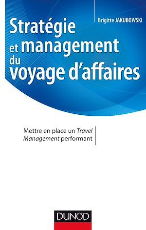 Téléchargez le livre :  Stratégie et management du voyage d'affaires