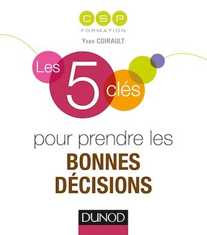 Téléchargez le livre :  Les 5 clés pour prendre les bonnes décisions
