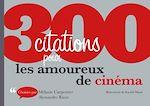 Télécharger le livre :  300 citations pour les amoureux de cinéma