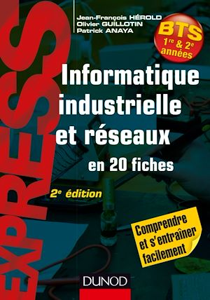 Téléchargez le livre :  Informatique industrielle et réseaux -2e éd.