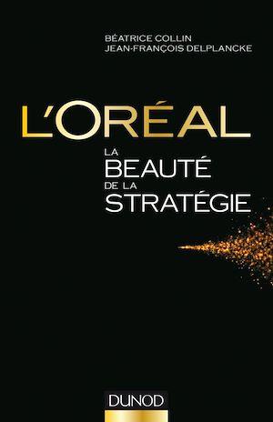 Téléchargez le livre :  L'Oréal, La beauté de la stratégie