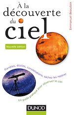 Télécharger le livre :  A la découverte du ciel - 2e éd.