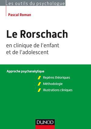 Téléchargez le livre :  Le Rorschach en clinique de l'enfant et de l'adolescent. Approche psychanalytique