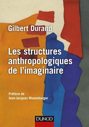 Téléchargez le livre :  Les structures anthropologiques de l'imaginaire - 12e éd.