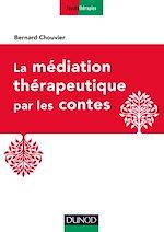Télécharger le livre :  La médiation thérapeutique par les contes