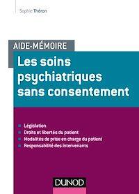 Aide-mémoire - Les soins psychiatriques sans consentement