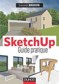 SketchUp : le guide pratique