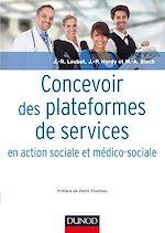 Télécharger le livre :  Concevoir des plateformes de services en action sociale et médico-sociale