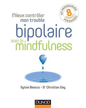 Téléchargez le livre :  Mieux contrôler mon trouble bipolaire avec la mindfulness