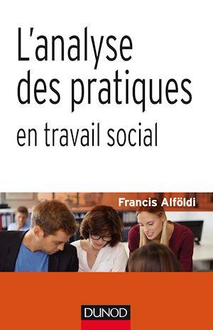 Téléchargez le livre :  L'analyse des pratiques en travail social
