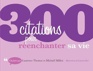 Téléchargez le livre :  300 citations pour réenchanter sa vie