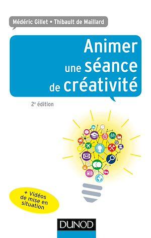 Téléchargez le livre :  Animer une séance de créativité - 2e éd.
