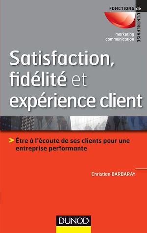 Téléchargez le livre :  Satisfaction, fidélité et expérience client