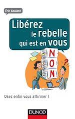 Télécharger le livre :  Libérez le rebelle qui est en vous