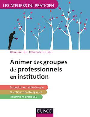 Téléchargez le livre :  Animer des groupes professionnels en institution
