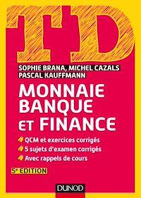TD Monnaie, banque et finance - 5e éd.