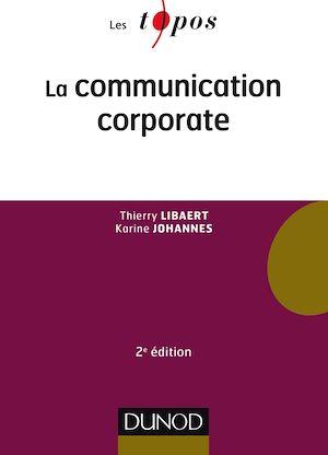 Téléchargez le livre :  La communication corporate - 2e éd.