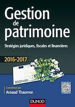 Télécharger cet ebook : Gestion de patrimoine - 2016-2017 - 7e éd.