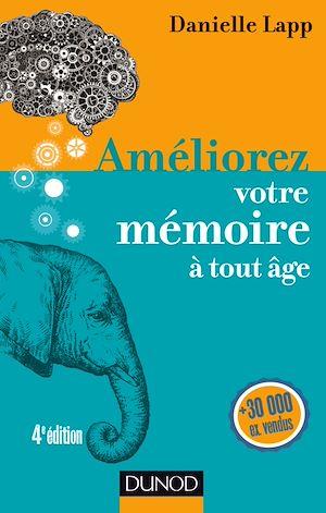 Téléchargez le livre :  Améliorez votre mémoire à tout âge - 4e éd.