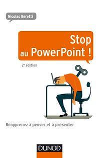 Stop au PowerPoint ! - 2e éd.