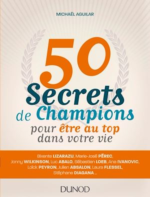 Téléchargez le livre :  50 secrets de champions pour être au top dans votre vie