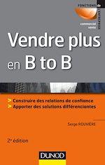 Télécharger cet ebook : Vendre plus en B to B - 2e éd.