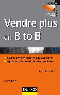 Téléchargez le livre numérique:  Vendre plus en B to B - 2e éd.