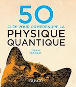 Télécharger le livre :  50 clés pour comprendre la physique quantique