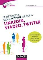 Télécharger le livre :  Je développe mon activité grâce à LinkedIn, Viadeo et Twitter
