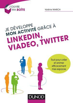 Téléchargez le livre :  Je développe mon activité grâce à LinkedIn, Viadeo et Twitter