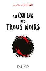 Télécharger le livre :  Au coeur des trous noirs