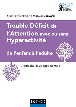 Téléchargez le livre :  Trouble Déficit de l'Attention avec ou sans Hyperactivité de l'enfant à l'adulte
