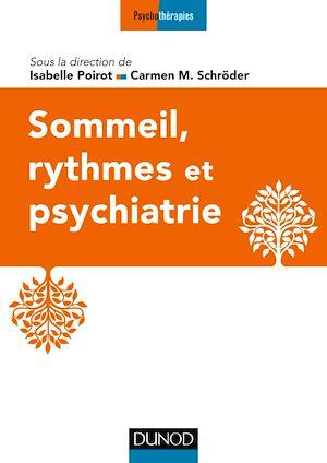 Téléchargez le livre :  Sommeil, rythmes et psychiatrie