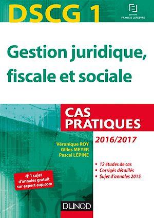 Téléchargez le livre :  DSCG 1 - Gestion juridique, fiscale et sociale - 2016/2017 - 7e éd.
