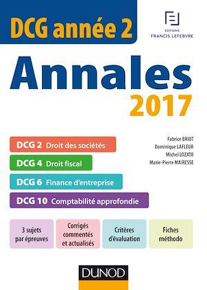 Téléchargez le livre :  DCG Année 2 - Annales 2017 - 2e éd