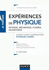 Expériences de physique - Optique, mécanique, fluides, acoustique - 4e éd.