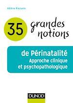 Télécharger le livre :  35 grandes notions de Périnatalité