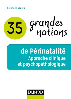 Téléchargez le livre :  35 grandes notions de Périnatalité