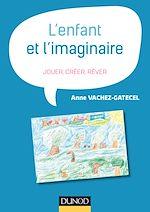 Télécharger le livre :  L'enfant et l'imaginaire