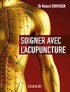 Téléchargez le livre numérique:  Soigner avec l'acupuncture